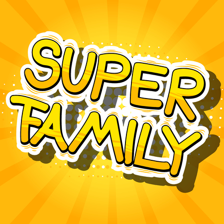 Illustration for Super Family - Comic book style phrase on abstract background. - Royalty Free Image