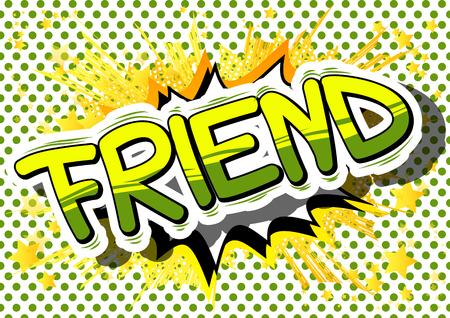 Ilustración de Friend - Comic book style phrase on abstract background. - Imagen libre de derechos