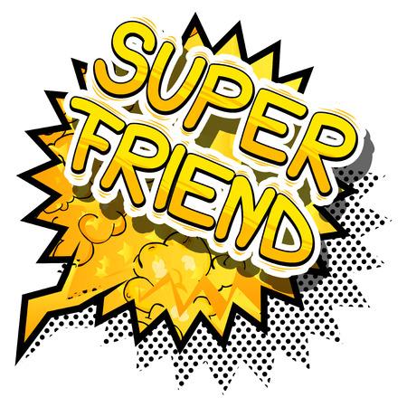 Illustration pour Super Friend - Comic book style phrase on abstract background. - image libre de droit