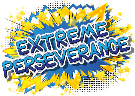 Ilustración de Extreme Perseverance - Comic book word on abstract background. - Imagen libre de derechos