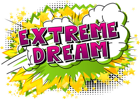 Ilustración de Extreme Dream - Comic book style word on abstract background. - Imagen libre de derechos