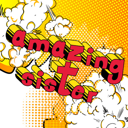 Illustration pour Amazing Sister - Comic book style phrase on abstract background. Vector illustration. - image libre de droit
