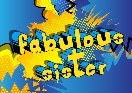 Illustration pour Fabulous Sister - Comic book style phrase on abstract background. Vector illustration. - image libre de droit