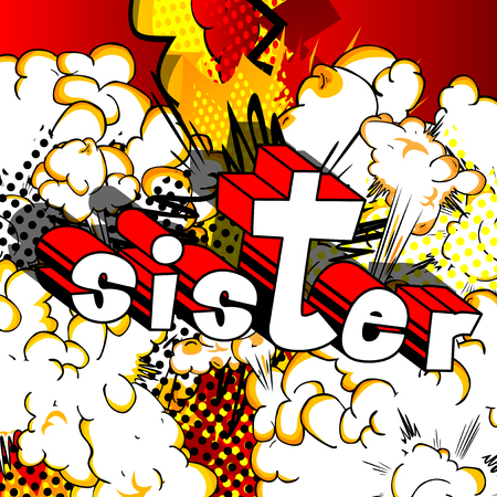 Illustration pour Sister - Comic book style phrase on abstract background. Vector illustration. - image libre de droit