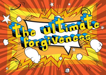Ilustración de The Ultimate Forgiveness Comic book style phrase vector illustration - Imagen libre de derechos