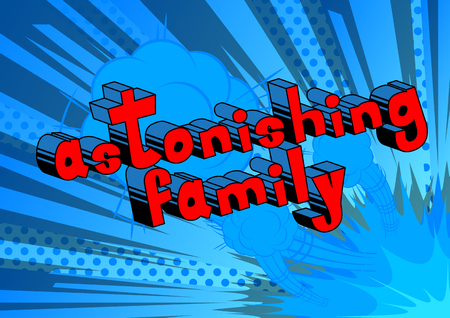 Illustration for Astonishing Family - Comic book style phrase on abstract background. - Royalty Free Image