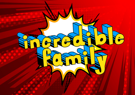 Illustration for Incredible Family - Comic book style phrase on abstract background. - Royalty Free Image