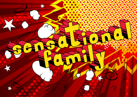 Illustration for Sensational Family - Comic book style phrase on abstract background. - Royalty Free Image