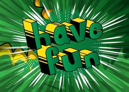 Ilustración de Have Fun - Vector illustrated comic book phrase. - Imagen libre de derechos
