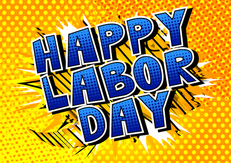 Ilustración de Happy Labor Day - Comic book style word on abstract background. - Imagen libre de derechos