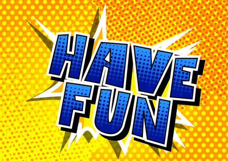 Ilustración de Have Fun - Comic book style word on abstract background. - Imagen libre de derechos