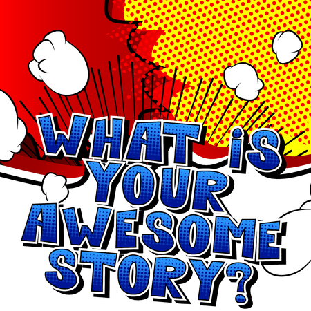 Illustration pour What is your awesome story? - Comic book style phrase on abstract background. - image libre de droit