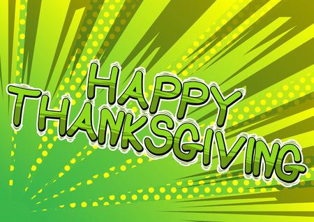 Ilustración de Happy Thanksgiving - Vector illustrated comic book style phrase. - Imagen libre de derechos