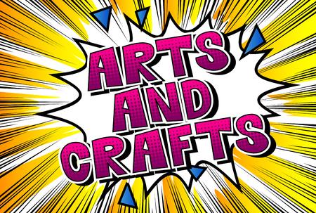 Ilustración de Arts and Crafts - Vector illustrated comic book style phrase. - Imagen libre de derechos