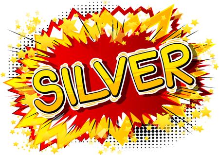Ilustración de Silver - Vector illustrated comic book style phrase. - Imagen libre de derechos