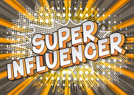 Ilustración de Super Influencer - Vector illustrated comic book style phrase on abstract background. - Imagen libre de derechos