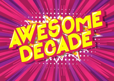 Ilustración de Awesome Decade - Vector illustrated comic book style phrase on abstract background. - Imagen libre de derechos