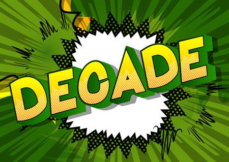 Ilustración de Decade - Vector illustrated comic book style phrase on abstract background. - Imagen libre de derechos