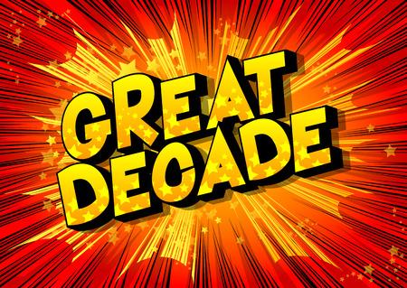 Ilustración de Great Decade - Vector illustrated comic book style phrase on abstract background. - Imagen libre de derechos
