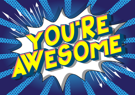 Illustration pour You're Awesome - Vector illustrated comic book style phrase on abstract background. - image libre de droit