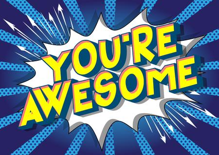 Ilustración de You're Awesome - Vector illustrated comic book style phrase on abstract background. - Imagen libre de derechos
