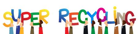 Ilustración de Diverse hands holding letters of the alphabet created the word Super Recycling. Vector illustration. - Imagen libre de derechos