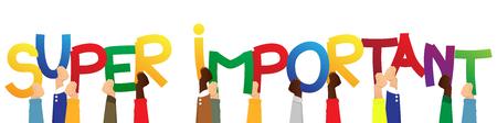 Ilustración de Diverse hands holding letters of the alphabet created the word Super Important. Vector illustration. - Imagen libre de derechos