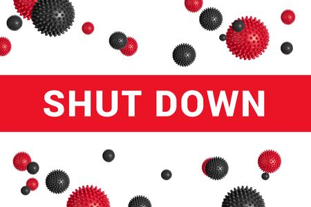 Photo pour Bright red headline with inscription SHUT DOWN on white with abstract virus strain model. Cancellation, closure and postponement are continuing across world in an attempt to stem spread of coronavirus - image libre de droit