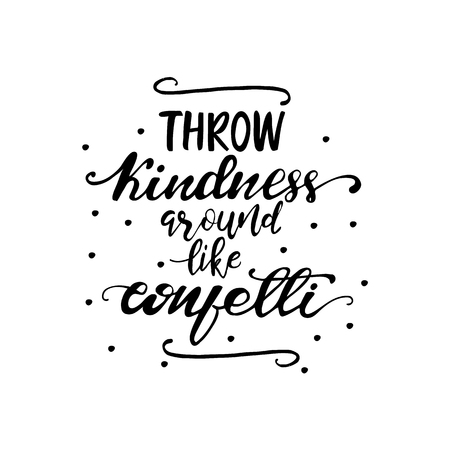 Ilustración de Lettering Throw kindness around like confetti. Vector illustration. - Imagen libre de derechos