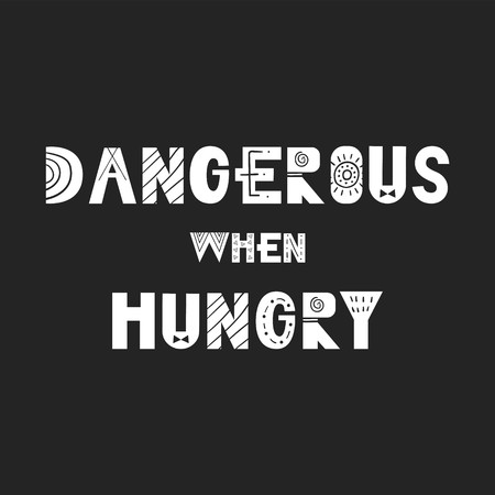 Illustration pour Dangerous when hungry - Cute and fun hand drawn nursery poster with handdrawn lettering in scandinavian style. - image libre de droit