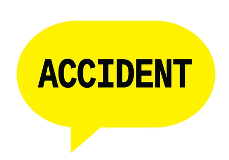 ACCIDENT text in yellow speech bubble simple sign with rounded corners.