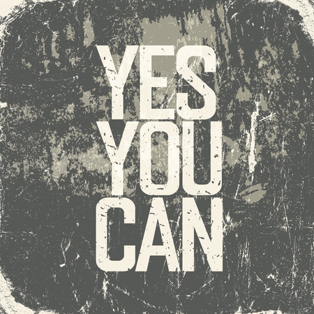 Illustration pour Motivational poster with lettering Yes You Can. Grunge style - image libre de droit