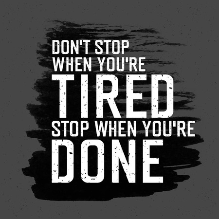Ilustración de Motivational poster with lettering Don`t stop when you`re tired. Stop when you`re done.. On gray paper texture. - Imagen libre de derechos