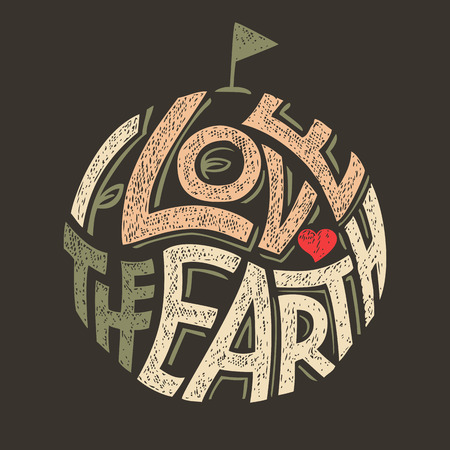 Illustration pour I Love the Earth hand-lettering label, t-shirt eco design for the Earth day - image libre de droit