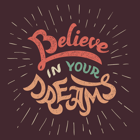 Illustration for Believe in your dreams handlettering motivational poster - Royalty Free Image