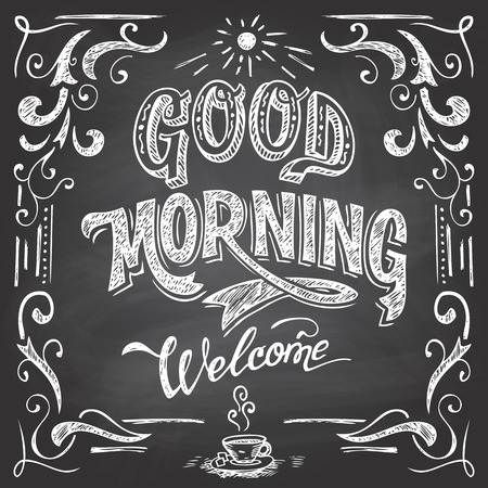 Illustration for Good Morning and welcome. Chalkboard style Cafe typographic poster with hand-lettering - Royalty Free Image