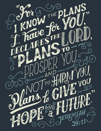 Illustration for For i know the plans i have for you, declares the lord plans to prosper you and not to harm you, plans to give you hope and a future. Bible quote, Jeremiah 29:11. Hand-lettering, home decor sign - Royalty Free Image