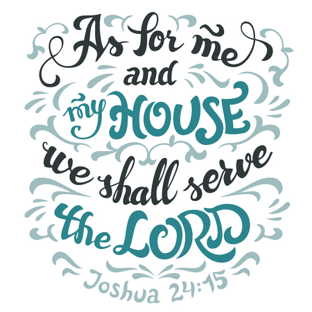 Illustration for As for me and my house we shall serve the lord, Joshua 24:15. Bible quote. Hand-lettering isolated on white background - Royalty Free Image