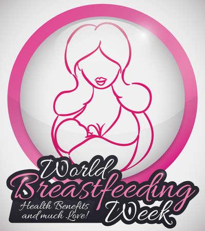 Ilustración de Commemorative round button for World Breastfeeding Week with mother holding her baby and breastfeeding with some precepts and greeting. - Imagen libre de derechos