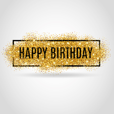 Ilustración de Gold sparkles background Happy Birthday. Happy Birthday background. Greeting background for card,  poster sign web postcard, invitation. Gold blur background. - Imagen libre de derechos