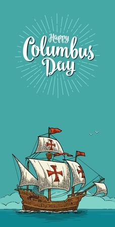 Ilustración de Vertical poster with Sailing ship floating on the sea waves. Happy Columbus Day lettering with rays. Caravel Santa Maria. Vintage color vector engraving illustration ob blue background. - Imagen libre de derechos