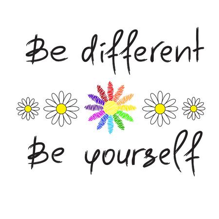 Ilustración de Be different, Be yourself - handwritten motivational quote. Print for inspiring poster, t-shirt, bag, cups, greeting postcard, flyer, sticker. Simple vector sign - Imagen libre de derechos