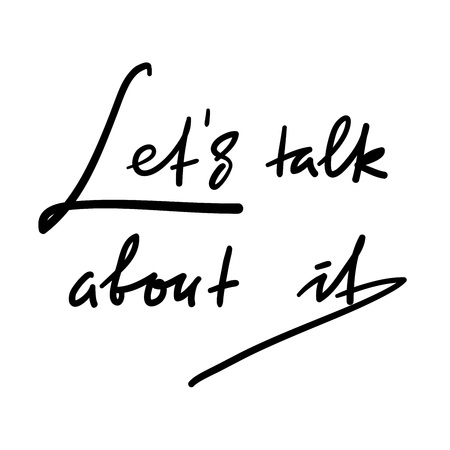 Illustration pour Lets talk about it - simple inspire and motivational quote. Hand drawn beautiful lettering. Print for inspirational poster, t-shirt, bag, cups, card, flyer, sticker, badge. Elegant vector sign - image libre de droit