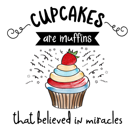 Illustration for Beautiful modern inspirational quote with cupcake. - Royalty Free Image