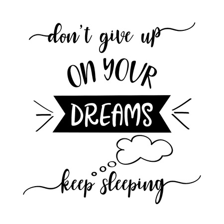Ilustración de Funny quote  Don't give up on your dreams, keep sleeping  - Imagen libre de derechos