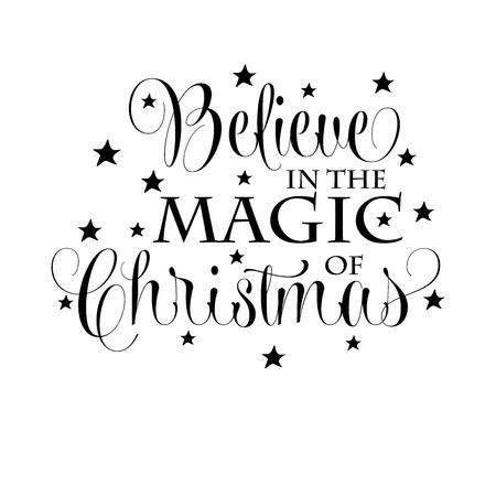Ilustración de Believe in the magic of Christmas. Christmas quote. Black typography for Christmas cards design, poster, print - Imagen libre de derechos