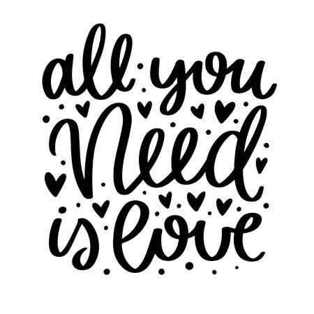 Illustration for Vector poster with phrase and decor elements. Typography card, image with lettering. Black quote on white background. Design for t-shirt and prints. All you need is love. - Royalty Free Image