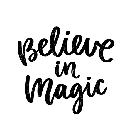Illustration for Vector poster with phrase. Typography card, image with lettering. Black quote in hand drawn style. Design for t-shirt and prints. Believe in magic. - Royalty Free Image