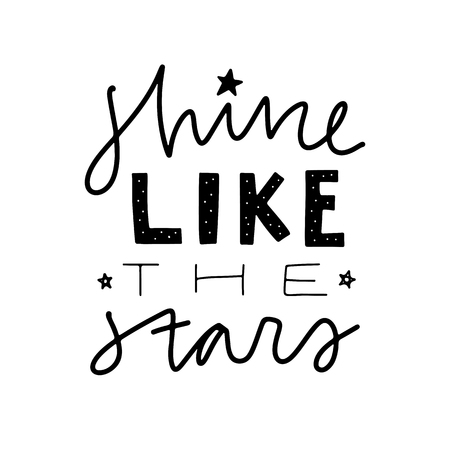 Ilustración de Shine like the stars. Vector Typography Poster, hand lettering calligraphy. Vintage illustration with text. Can be used as a print on t-shirts and bags, banner or poster. - Imagen libre de derechos