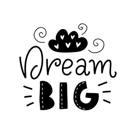 Illustration pour Dream big. Vector typography motivational poster, hand lettering calligraphy. Vintage illustration with text. Can be used as a print on t-shirts and bags, banner or poster. - image libre de droit